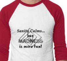 Sanity vs. Madness Men's Baseball ¾ T-Shirt