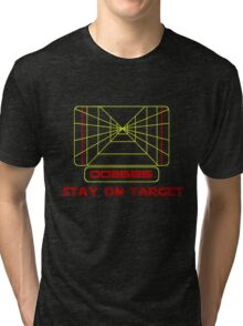 Stay on Target- Version 2 Tri-blend T-Shirt