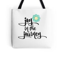 Quote Typography; Joy in the Journey Tote Bag