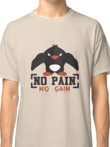 No Pain No Gain Classic T-Shirt
