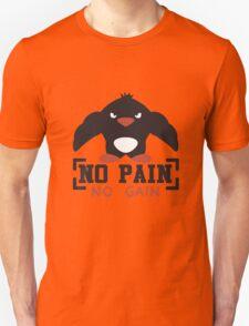 No Pain No Gain Unisex T-Shirt