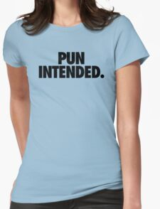 PUN INTENDED Womens Fitted T-Shirt