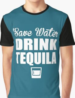 Save Water Drink Tequila Graphic T-Shirt
