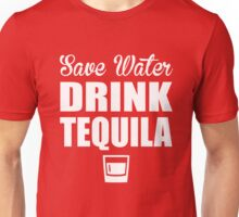 Save Water Drink Tequila Unisex T-Shirt