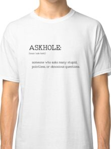 ASKHOLE _ Urbandictionary Classic T-Shirt