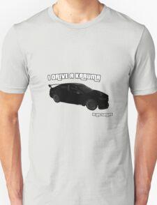 GTA5 - I Drive a Karuma T-Shirt