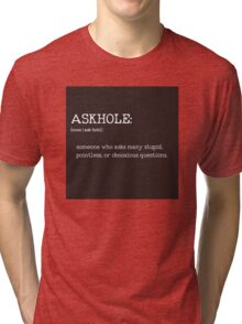 ASKHOLE _ Urbandictionary B/N Tri-blend T-Shirt