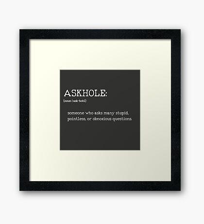 ASKHOLE _ Urbandictionary B/N Framed Print