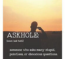 ASKHOLE_Urbandictionary  Photographic Print