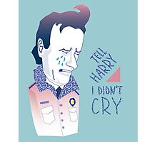 Lucy, Tell Harry I Didn't Cry Photographic Print
