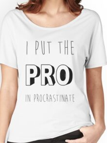 Pro In Procrastinate Women's Relaxed Fit T-Shirt