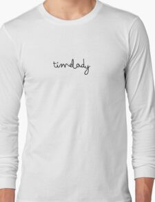 timelady  Long Sleeve T-Shirt