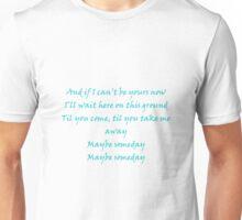 Maybe Someday Lyric Unisex T-Shirt