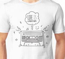 Life is a Mixtape Unisex T-Shirt