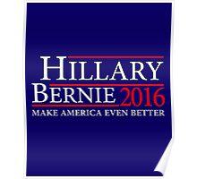 Hillary Clinton Bernie Sanders Make America Even Better  2016 Campaign Poster