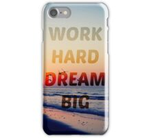 Work Hard Dream Big iPhone and Samsung Case/Travel Mug iPhone Case/Skin