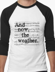 And now, the weather. Men's Baseball ¾ T-Shirt