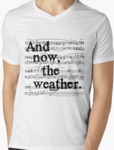And now, the weather. Mens V-Neck T-Shirt