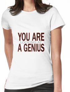 You Are Looking At A Genius Womens Fitted T-Shirt