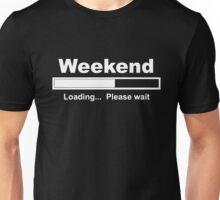 Weekend loading please wait Unisex T-Shirt
