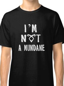 Not a mundane Classic T-Shirt