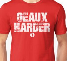 Geaux Harder Unisex T-Shirt