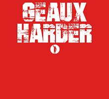 Geaux Harder Unisex T-Shirt