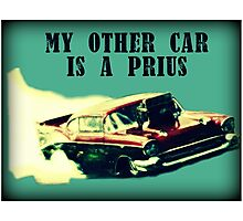 Dragster - My other car is a prius Photographic Print