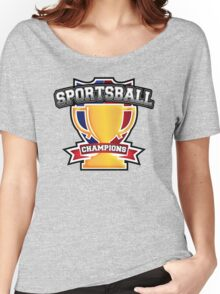 Sportsball Champions Women's Relaxed Fit T-Shirt