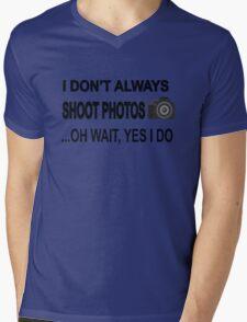 I Don't Always Shoot Photos ...Oh Wait Yes I Do Mens V-Neck T-Shirt