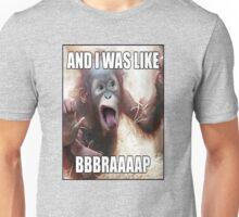 Braaap Unisex T-Shirt