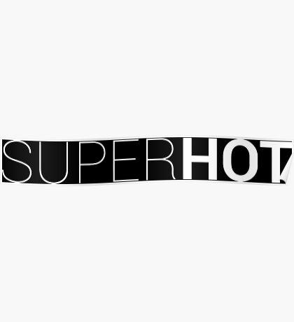 SuperHOT shirt black Poster