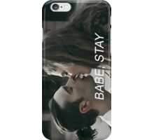 babe, stay iPhone Case/Skin