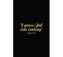 """""""I guess i fell into cooking"""" - BOBBY FLAY Photographic Print"""