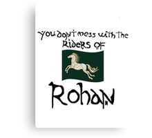 You Don't Mess With Rohan Canvas Print