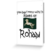 You Don't Mess With Rohan Greeting Card