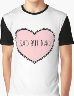Sad But Rad - For Keeping Your Optimism In Every Situation! Graphic T-Shirt