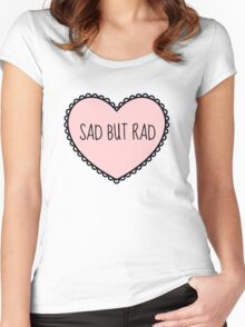 Sad But Rad - For Keeping Your Optimism In Every Situation! Women's Fitted Scoop T-Shirt