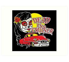 Dead End Cruiser Art Print