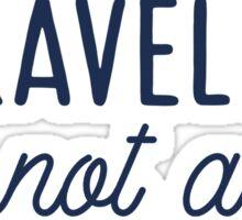 Be a Traveler, Not a Tourist Sticker