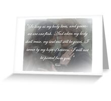 Outlander Quote/So long as my body lives... Greeting Card