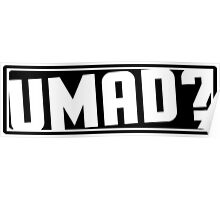umad? Poster