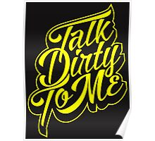 Typography : Talk Dirty To Me Poster