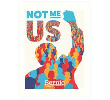 """""""Not Me, Us"""" - Bernie Sanders Art Print"""