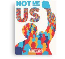 """""""Not Me, Us"""" - Bernie Sanders Canvas Print"""