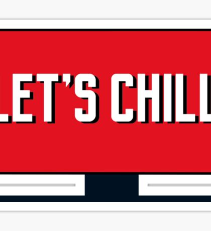 Let's Chill. Sticker