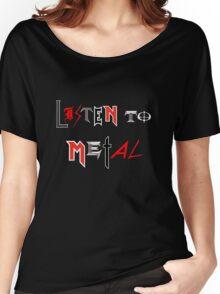 Listen to Metal Women's Relaxed Fit T-Shirt