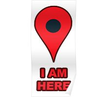 """I Am Here"" GPS Map Pin Poster"