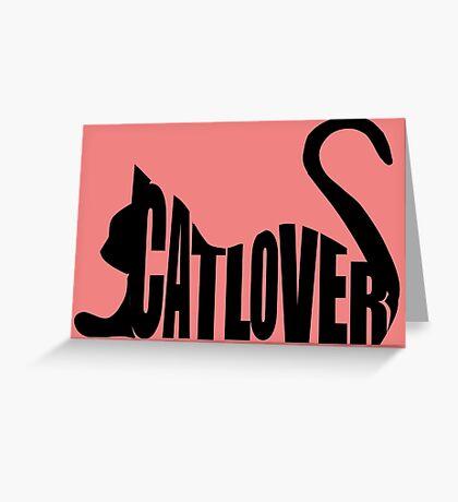 Cat Lover...Black Greeting Card