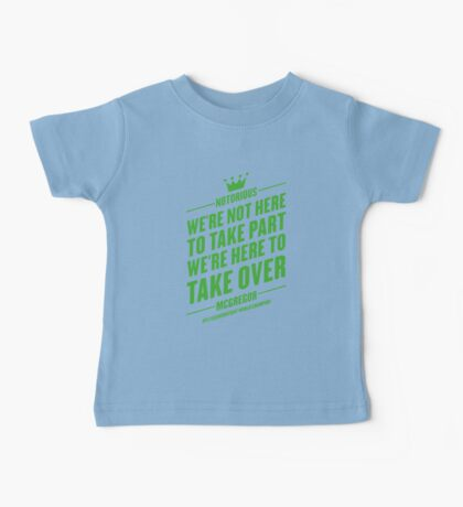 Conor McGregor - Quotes [Take Over] Baby Tee